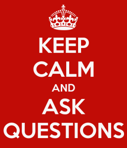 keep-calm-and-ask-questions-2